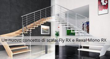 Un nuovo concetto di scala: Fly RX e Rexal Mono RX